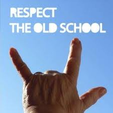 Respect the old school