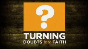 turning-doubts-into-faith