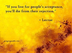 Living for acceptance