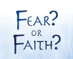 fear or faith