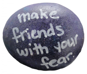 make friends with fear