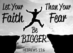 Let faith be bigger