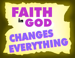 Faith changes everything